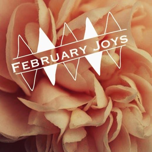 February joys